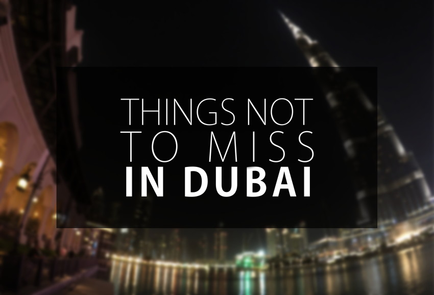 Things not to miss in Dubai