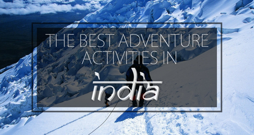 The best adventure activities in India